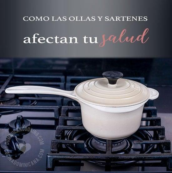 Las Ollas y Sartenes Afectan los Alimentos y la Salud: el material de ollas, calderos y sartenes puede afectar la calidad nutricional de los alimentos.