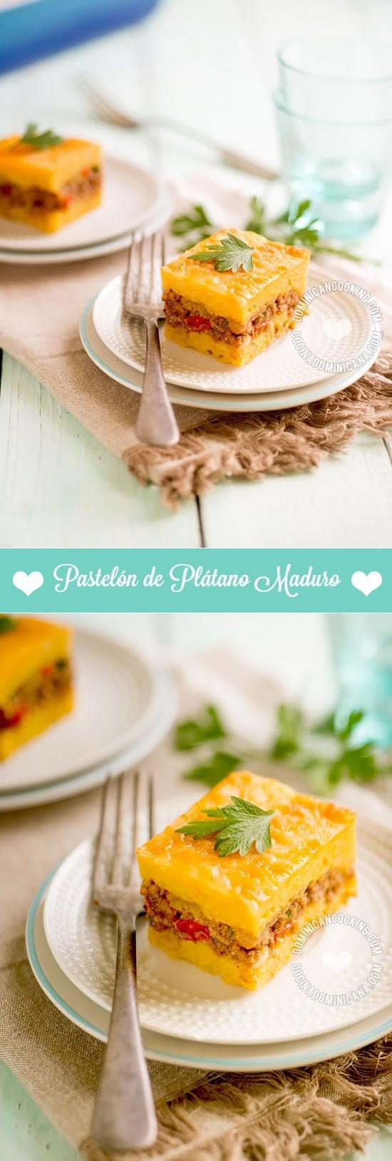 Pastelón de Plátano Maduro Dominicano: El suave dulzor del plátano maduro, la jugosa carne y abundante queso derretido lo hace un plato de ensueño.